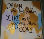 GW Art's new decorative Wall Art, Dream and Live Today' (Acrylic on 16×16 canvas)